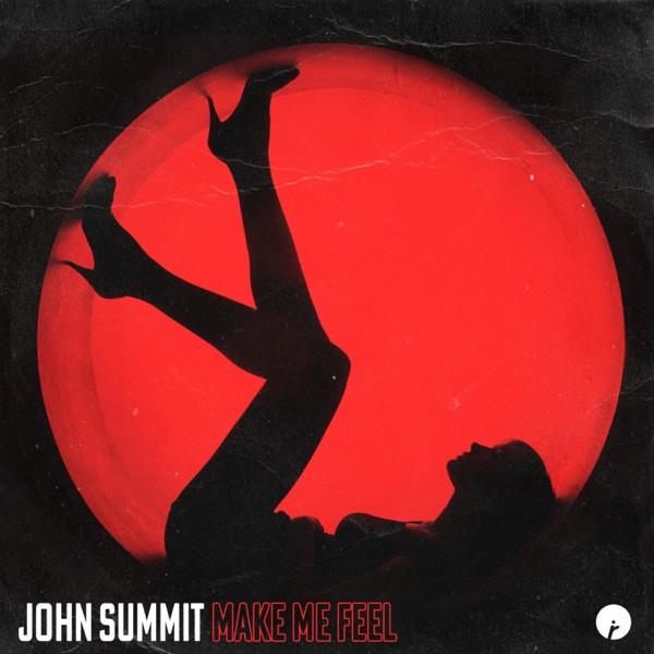 John Summit - Make Me Feel