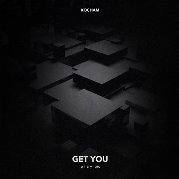 KOCHAM - GET YOU