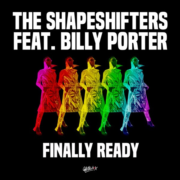 The Shapeshifters Feat. Billy Porter - Finally Ready