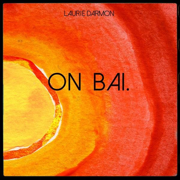 Laurie Darmon - On Bai