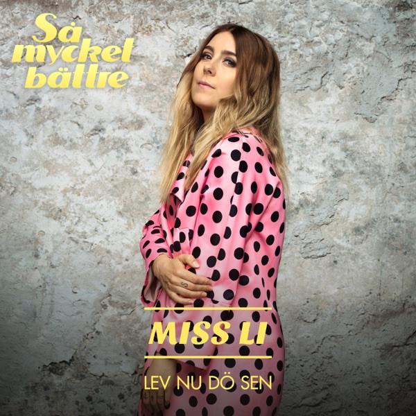Miss Li - Lev Nu Dö Sen
