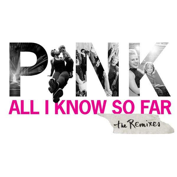 P!nk, Cedric Gervais - All I Know So Far - Cedric Gervais Remix