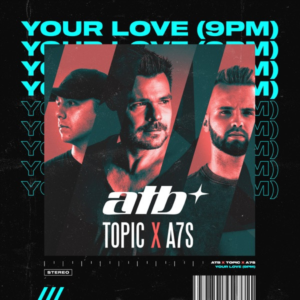 ATB, Topic and A7S - Your love (9PM)