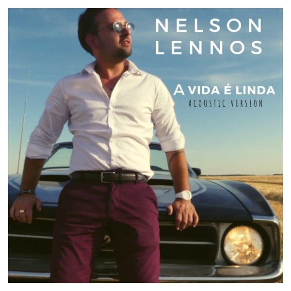 Nelson Lennos - A Vida é Linda