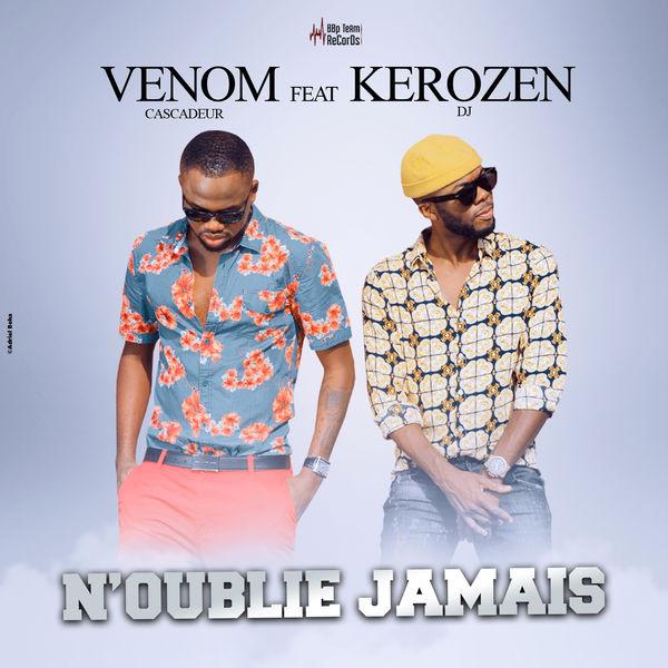 Venom Cascadeur Feat Kerozen - N'oublie Jamais