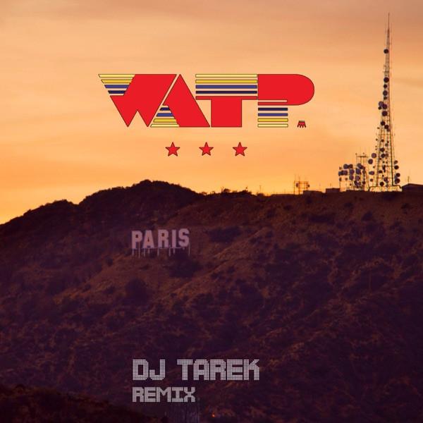 WATP - Paris (DJ Tarek Remix)