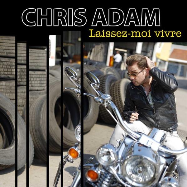CHRYS ADAM - LAISSEZ-MOI VIVRE