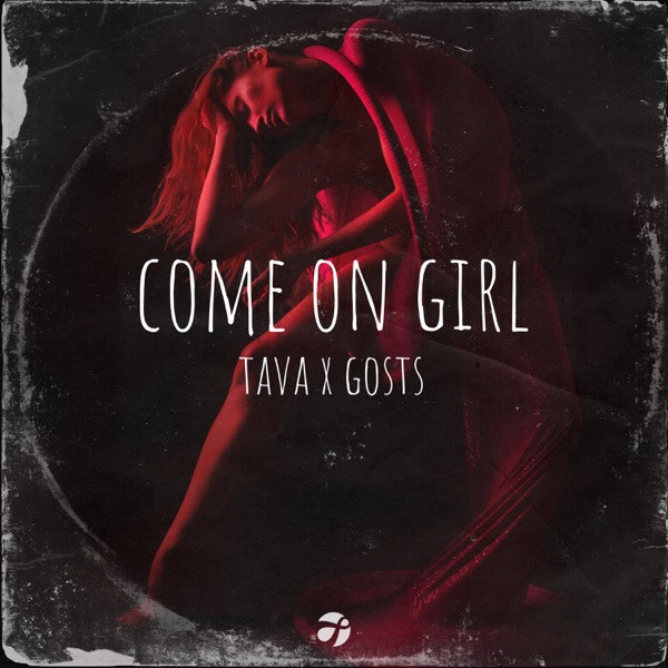 Tava, Gosts - Come on Girl