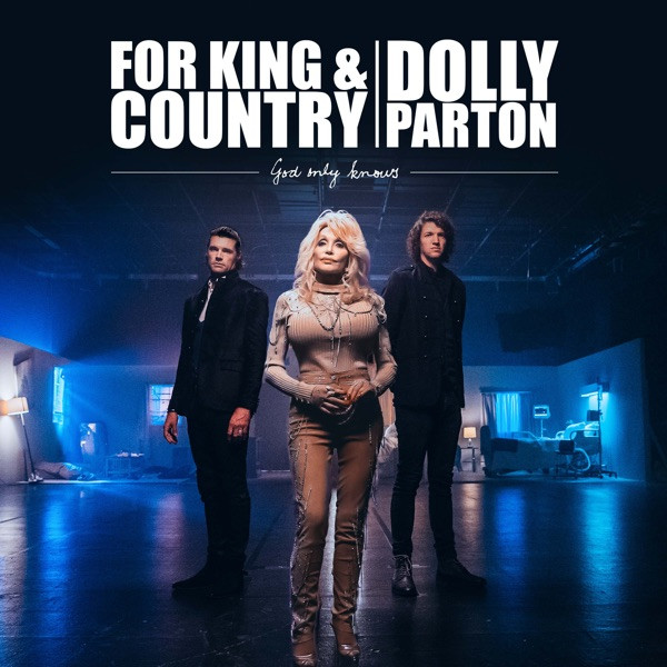 for King and Country and Dolly Parton - God Only Knows
