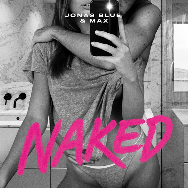 Jonas Blue and Max - Naked