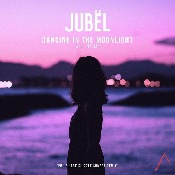 Jubël, NEIMY, PBH & Jack - Dancing in the Moonlight -PBH & Jack Sunset Remix Radio Edit)