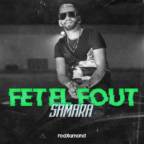 Samara - Fet El Fout