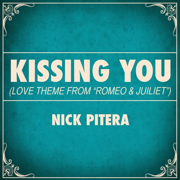 Kissing You (Love Theme from Romeo + Juliet)