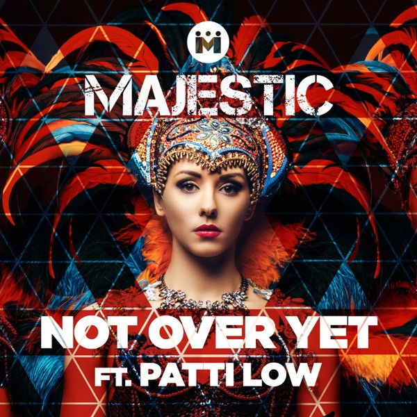 MAJESTIC FEAT PATTI LOW - NOT OVER YET
