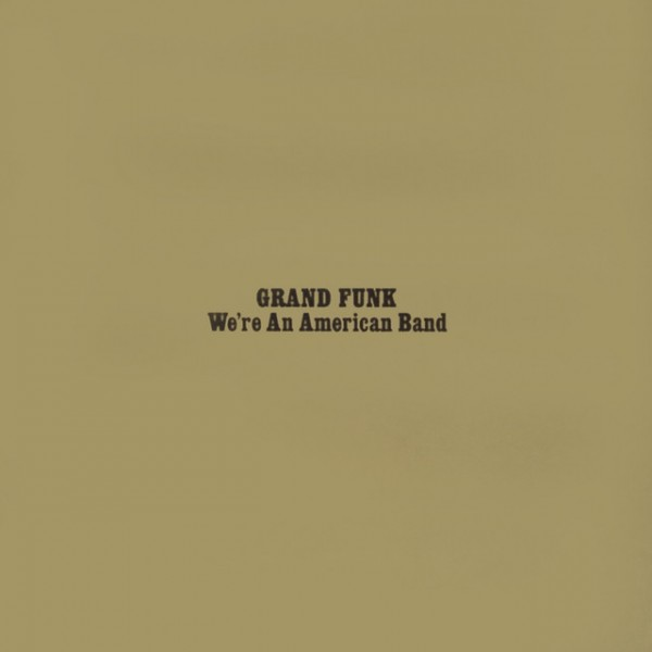 We're An American Band - 2002 - Remastered