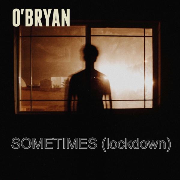 O'BRYAN - Sometimes