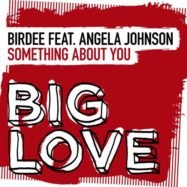 Birdee Feat Angela Johnson - Something About You