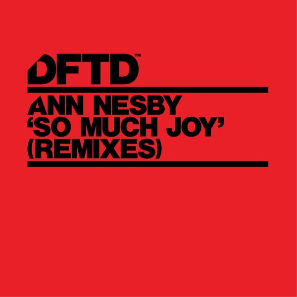 ANN NESBY - SO MUCH JOY (ALAIA & GALLO REMIX)