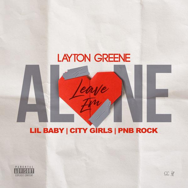 LAYTON GREENE - Leave Em Alone