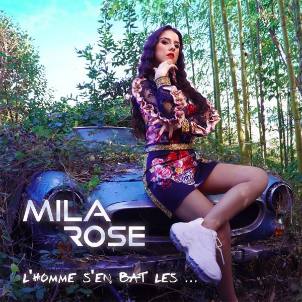Mila Rose - L'Homme s'en bat les
