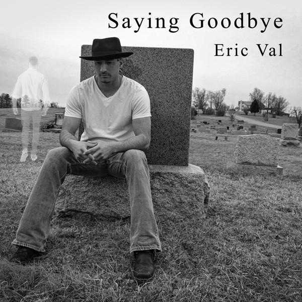 Eric Val - Saying Goodbye