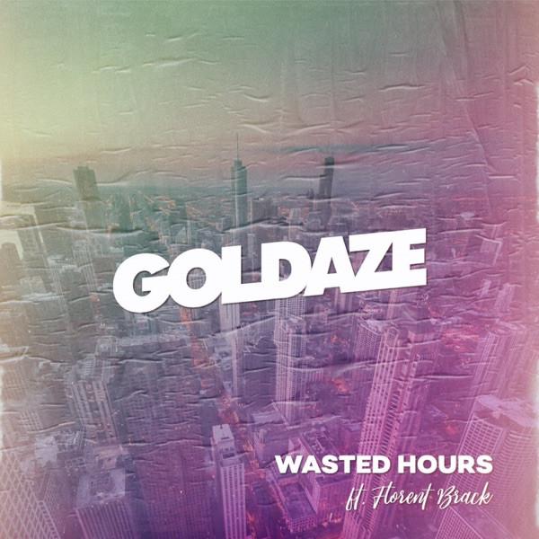 Goldaze feat. Florent Brack - Wasted hours