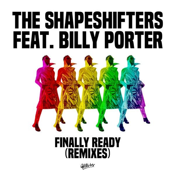 THE SHAPESHIFTERS FEAT BILLY PORTER - FINALLY READY (DAVID PENN REMIX)