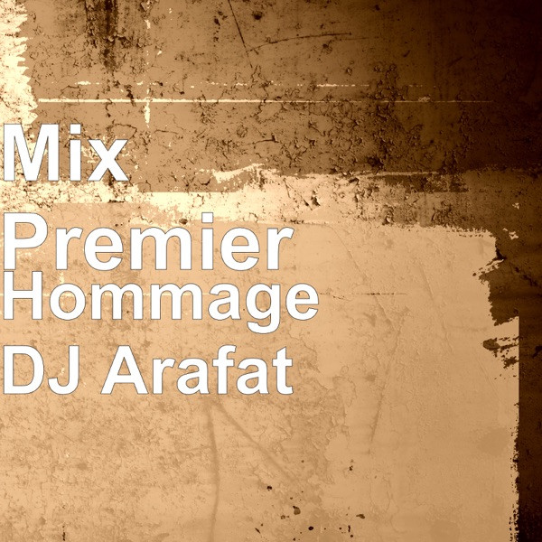 Mix Premier - Hommage A Dj Arafat