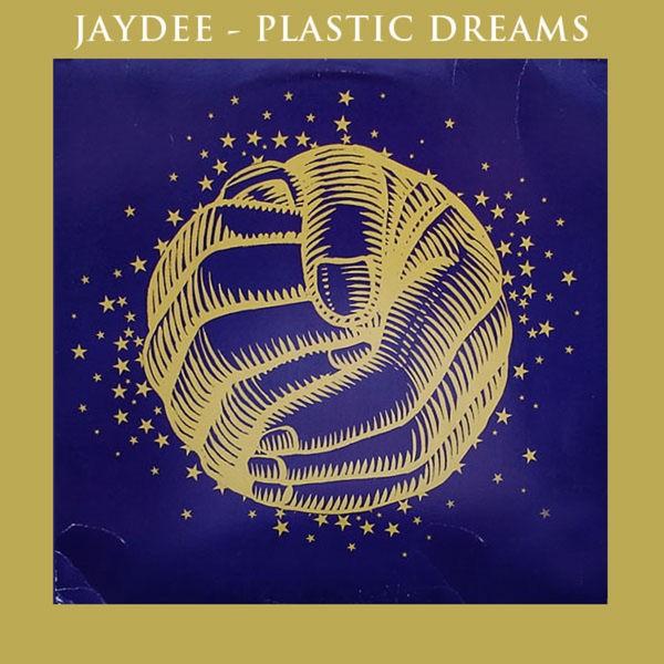 Plastic dreams - JAYDEE