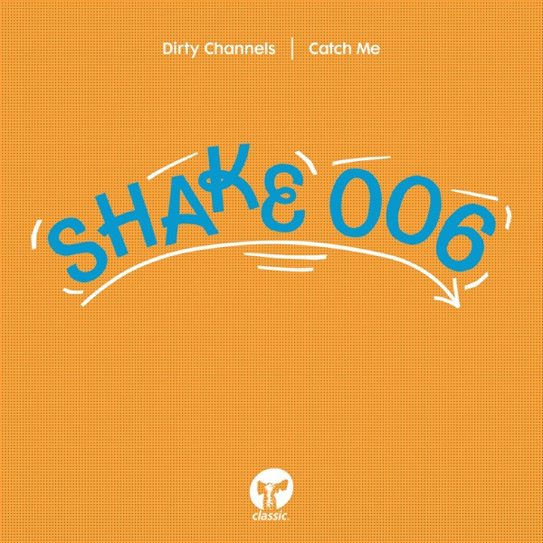 Dirty Channels - Catch Me (Extended Mix)