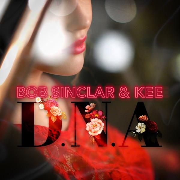 Bob Sinclar & Kee - D.N.A