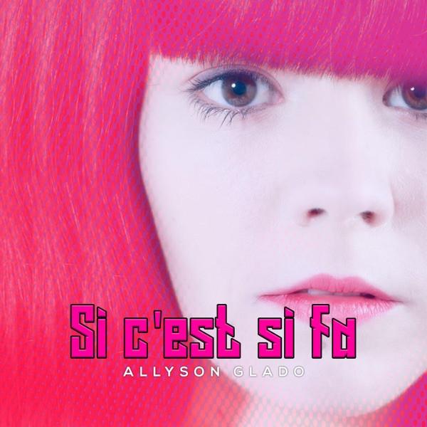 Allyson Glado - Si c'est si fa