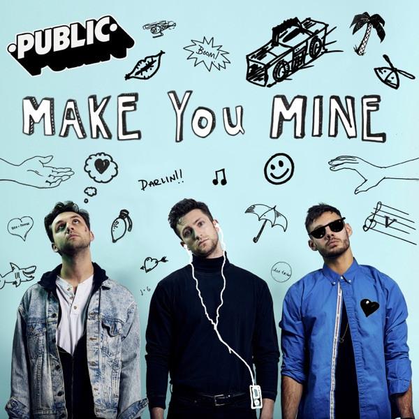 Make You Mine - Radio Edit