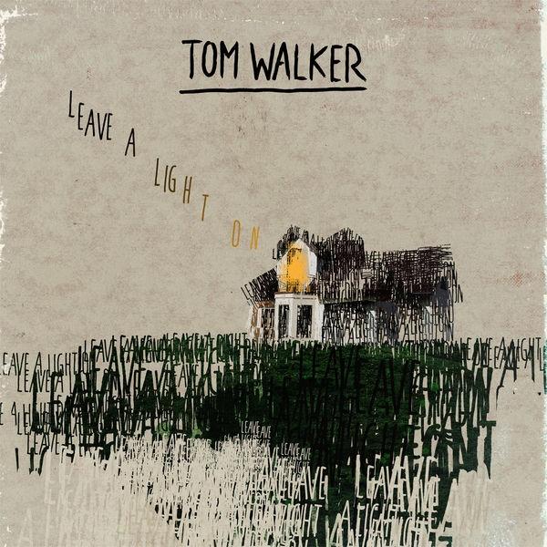 TOM WALKER - LEAVE A LIGHT ON
