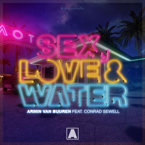 ARMIN VAN BUUREN - SEX LOVE AND WATER