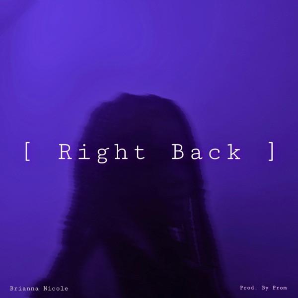Brianna Nicole - Right Back
