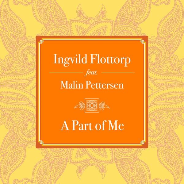 Ingvild Flottorp - A Part Of Me