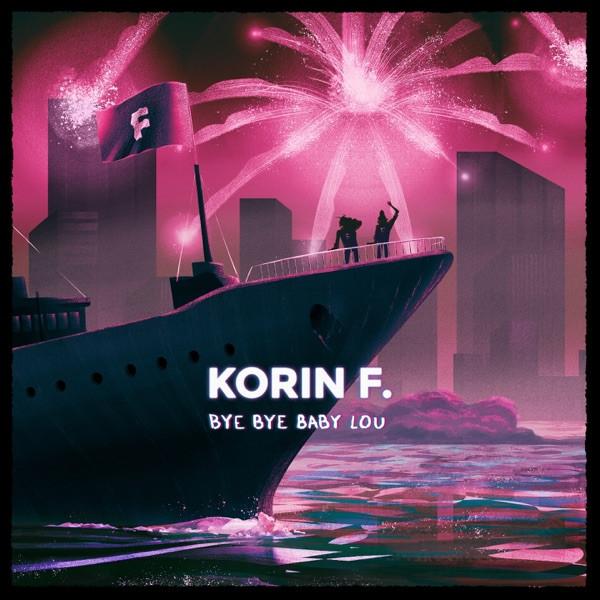Korin F. - Bye Bye Baby Lou