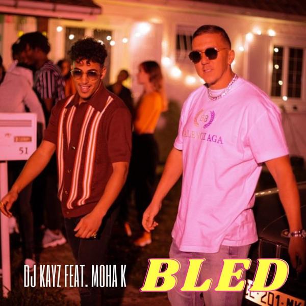 DJ Kayz - Bled feat Moha K