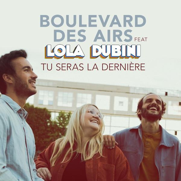 BOULEVARD DES AIRS + LOLA DUBINI - Tu Seras La Dernière