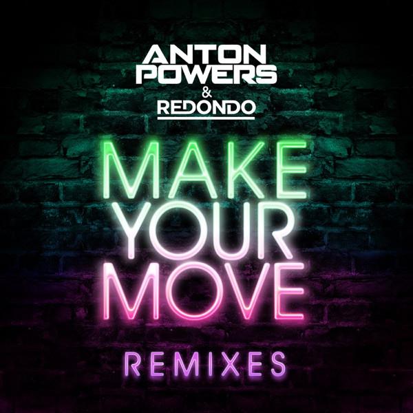 ANTON POWERS & REDONDO - MAKE YOUR MOVE (JOE STONE EDIT)