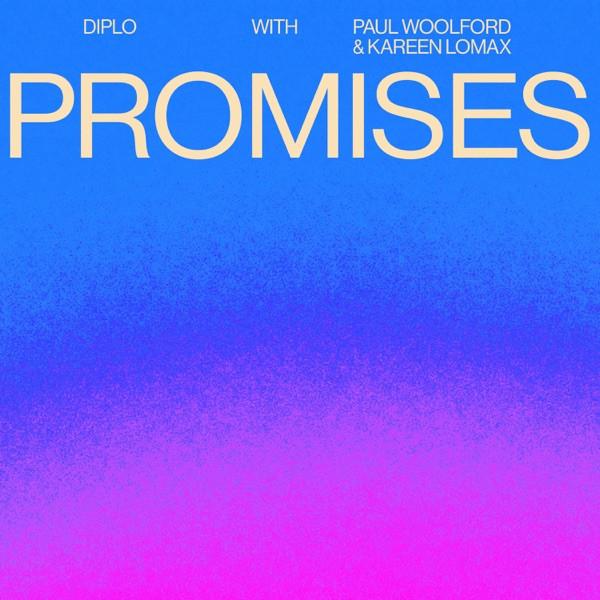 Diplo, Paul Woolford, Kareen Lomax - Promises