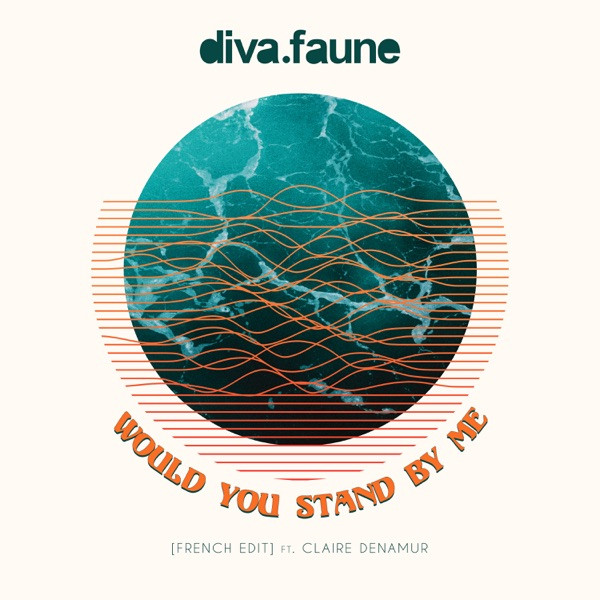 DIVA FAUNE - WOULD YOU STAND BY ME (FEAT. CLAIRE DENAMUR)
