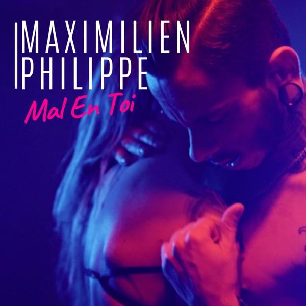 Maximilien Philippe - Mal en toi