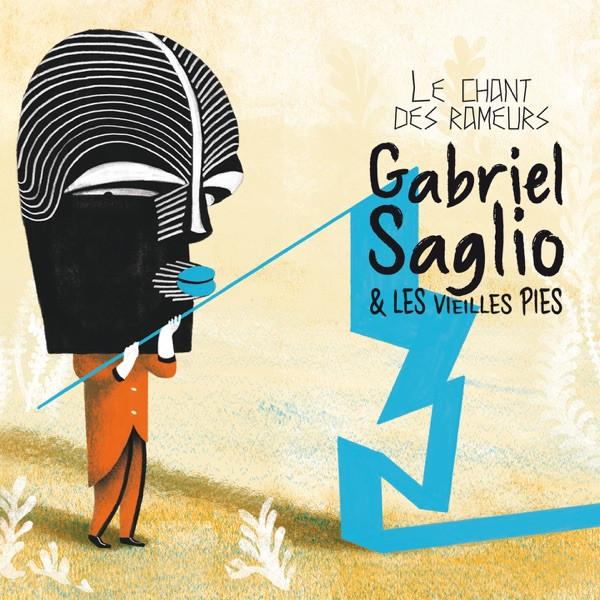 Gabriel Saglio & Les Vieilles Pies - La vie souffle