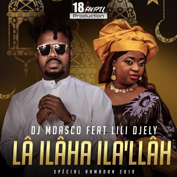 Dj Moasco Feat Lili Djely - La Ilaha Ila Llah
