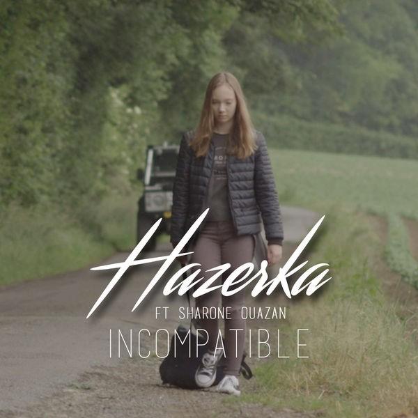 Hazerka - Incompatible