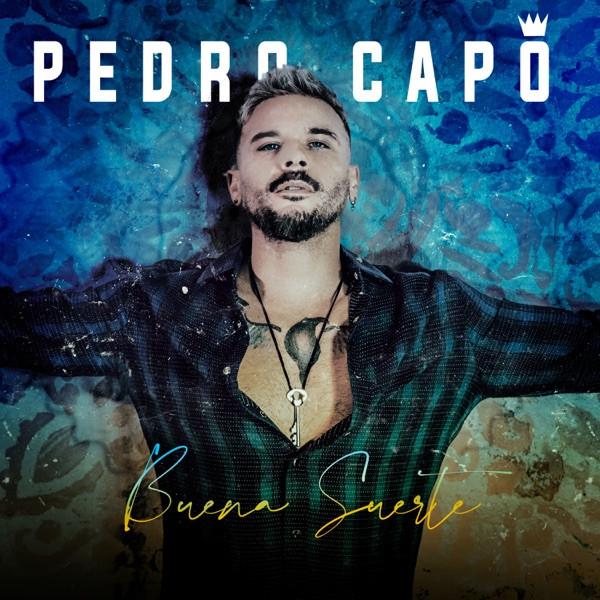 PEDRO CAPO - Buena Suerte