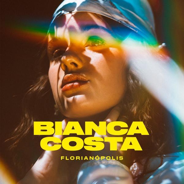 Bianca Costa - Essa moça tá diferente