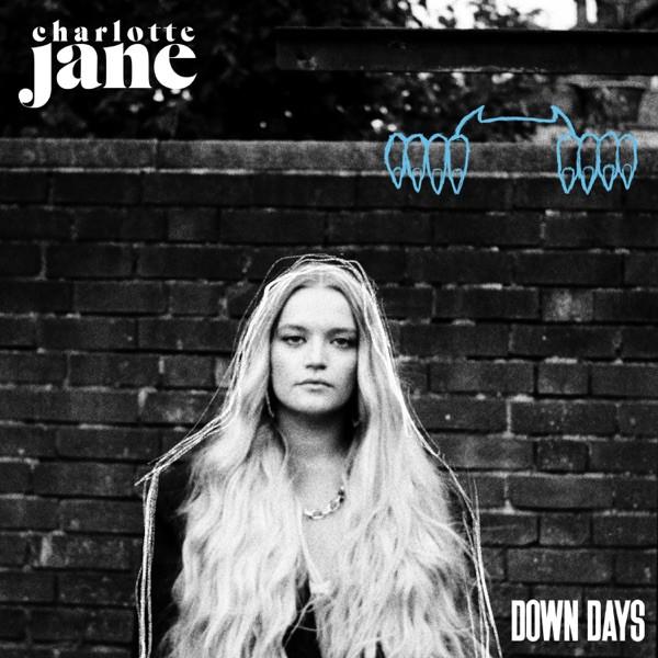 CHARLOTTE JANE - Down Days